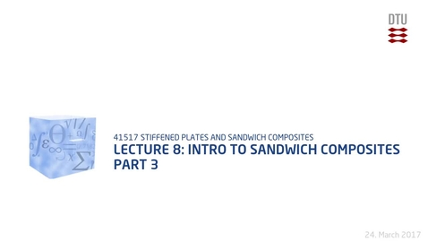 Thumbnail for entry Lecture 8: Intro to sandwich composites Part 3