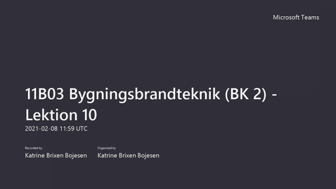 Thumbnail for entry 11B03 Bygningsbrandteknik (BK 2) - Lektion 10, del 1