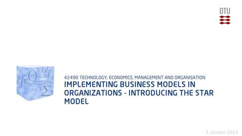 Thumbnail for entry Implementing business models in organizations - introducing the Star Model