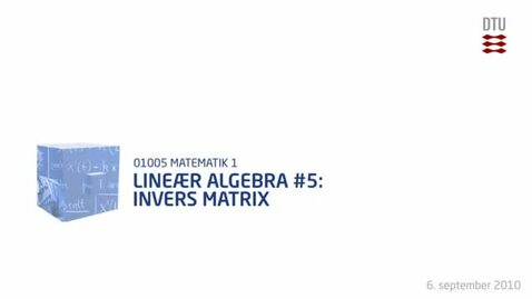 Thumbnail for entry Lineær Algebra 5: Invers Matrix (360p)