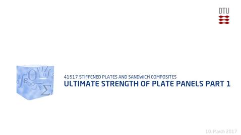 Thumbnail for entry Ultimate Strength of Plate Panels Part 1