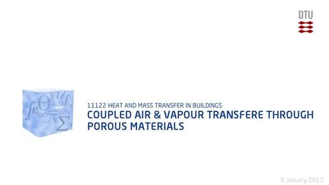 Thumbnail for entry Coupled Air & Vapour Transfer Through Porous Materials