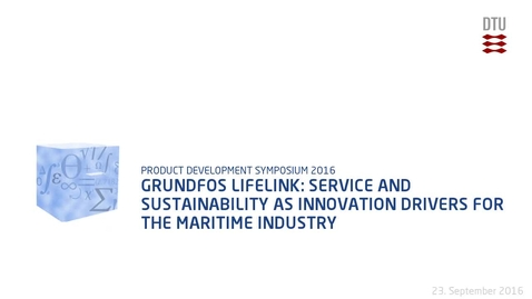 Thumbnail for entry Grundfos Lifelink: Service and Sustainability as Innovation Drivers for the Maritime Industry