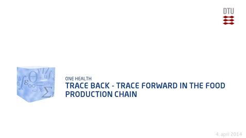 Thumbnail for entry Trace Back - Trace Forward in the Food Production Chain