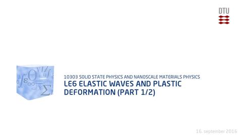 Thumbnail for entry Le6 Elastic Waves and Plastic Deformation (part 1/2)