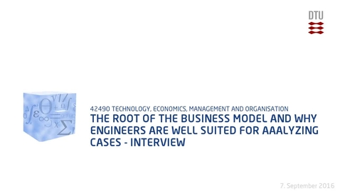 Thumbnail for entry The Root of the Business Model and why Engineers are Well Suited for aAalyzing Cases - Interview