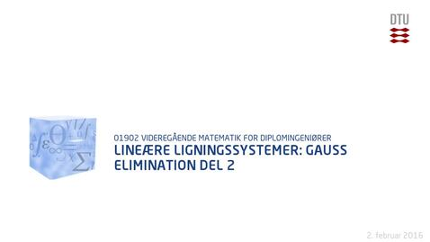 Thumbnail for entry Lineære Ligningssystemer: Gauss Elimination Del 2