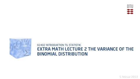 Thumbnail for entry Extra Math lecture 2: The variance of the binomial distribution