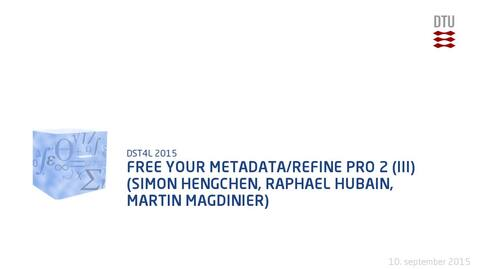 Thumbnail for entry Free Your Metadata/Refine Pro 2 (III) (Simon Hengchen, Raphael Hubain, Martin Magdinier)