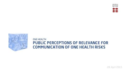 Thumbnail for entry Public Perceptions of relevance for communication of One Health Risks