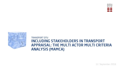 Thumbnail for entry Including stakeholders in transport Appraisal: The Multi Actor Multi Criteria Analysis (MAMCA)