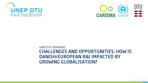 Thumbnail for entry Challenges and opportunities: How is Danish/European R&I impacted by growing globalisation?