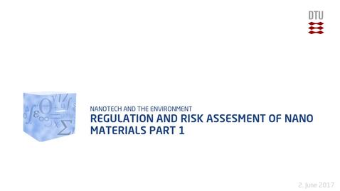 Thumbnail for entry Regulation and Risk Assesment of Nano Materials Part 1