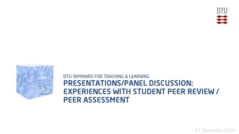 Thumbnail for entry Presentations/Panel discussion: Experiences with Student Peer Review / Peer Assessment