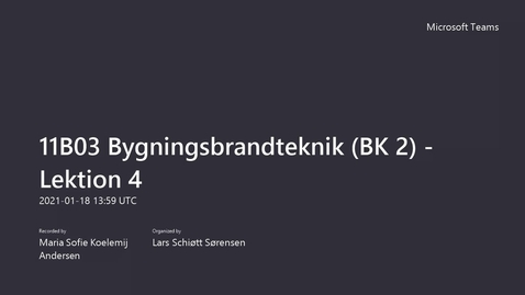Thumbnail for entry 11B03 Bygningsbrandteknik (BK 2) - Lektion 4, del 2