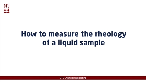 Thumbnail for entry How to measure the rheology of a liquid sample