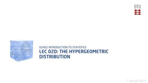 Thumbnail for entry Lec 02D: The hypergeometric distribution