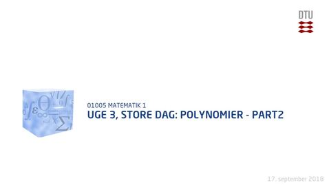 Thumbnail for entry Uge 3, Store Dag: Polynomier - Part2