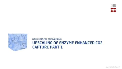Thumbnail for entry Upscaling of Enzyme Enhanced CO2 Capture Part 1