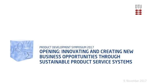 Thumbnail for entry Opening: Innovating and creating new business opportunities through Sustainable Product Service Systems