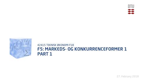 Thumbnail for entry F5: Markeds- og konkurrenceformer 1 Part 1
