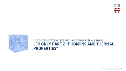 """Thumbnail for entry Le8 only Part 2 """"Phonons and Thermal Properties"""""""