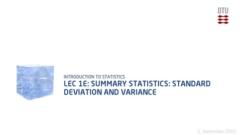 Thumbnail for entry Lec 1E: Summary Statistics: Standard deviation and variance (480p)