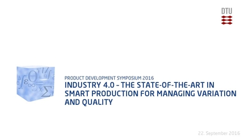 Thumbnail for entry Industry 4.0 – the State-of-the-Art in smart production for managing variation and quality
