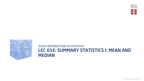 Thumbnail for entry Lec 01E: Summary statistics I: Mean and Median