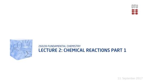Thumbnail for entry Lecture 2: Chemical Reactions Part 1