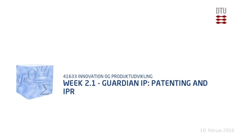 Thumbnail for entry Week 2.1 - Guardian IP: Patenting and IPR