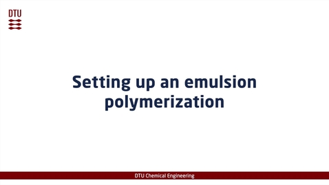 Thumbnail for entry Setting up an emulsion polymerization