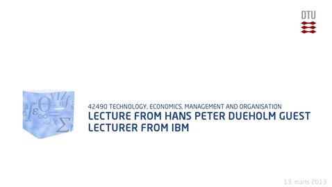 Thumbnail for entry Lecture From Hans Peter Dueholm Guest lecturer from IBM