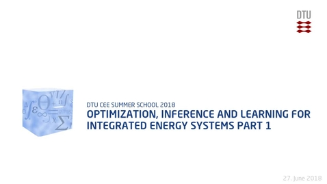 Thumbnail for entry Optimization, Inference and Learning for Integrated Energy Systems Part 1