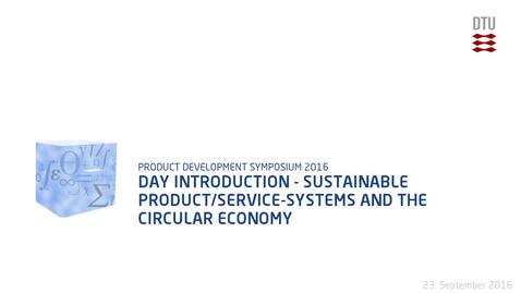 Thumbnail for entry Day Introduction - Sustainable Product/Service-Systems and the Circular Economy