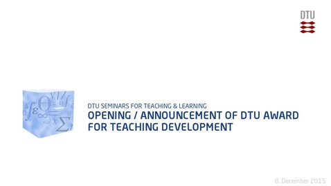 Thumbnail for entry Opening  / Announcement of DTU Award for Teaching Development