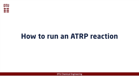 Thumbnail for entry How to run an ATRP reaction