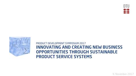 Thumbnail for entry Innovating and creating new business opportunities through Sustainable Product Service Systems
