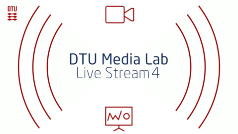 Thumbnail for entry DTU Media Lab - Live Stream 4