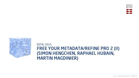 Thumbnail for entry Free Your Metadata/Refine Pro 2 (II) (Simon Hengchen, Raphael Hubain, Martin Magdinier)