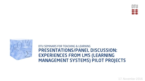 Thumbnail for entry Presentations/Panel discussion: Experiences from  LMS (Learning Management Systems) Pilot Projects