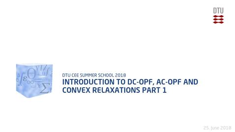 Thumbnail for entry Introduction to DC-OPF, AC-OPF and convex relaxations Part 1