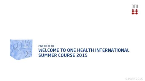 Thumbnail for entry Welcome to One Health International Summer Course 2015