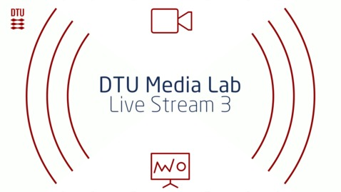 Thumbnail for entry DTU Media Lab - Live Stream 3