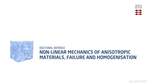 Thumbnail for entry Non-linear Mechanics of Anisotropic Materials, Failure and Homogenisation