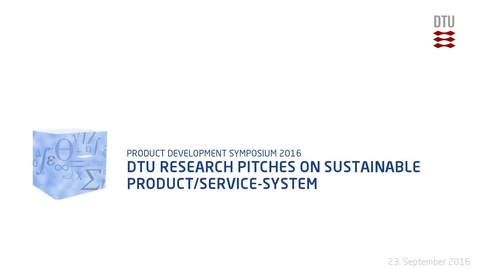 Thumbnail for entry DTU Research Pitches on Sustainable Product/Service-System