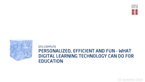 Thumbnail for entry Personalized, Efficient and Fun - What Digital Learning Technology can do for Education