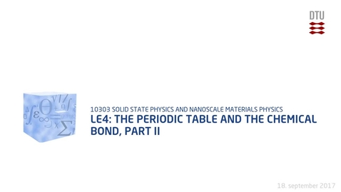 Thumbnail for entry Le4: The periodic table and the chemical bond, part II