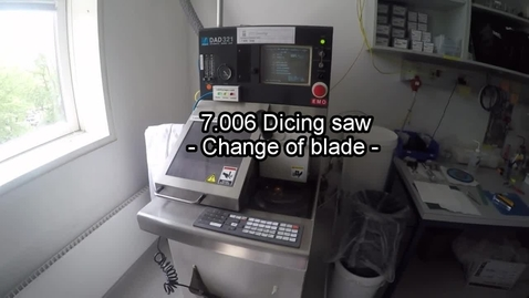 Thumbnail for entry Dicing Saw - Change of Blade