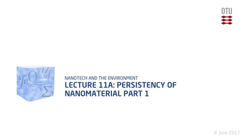 Thumbnail for entry Lecture 11a: Persistency of Nanomaterial Part 1